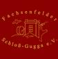 Fachsenfelder Schloß-Gugga e.V.